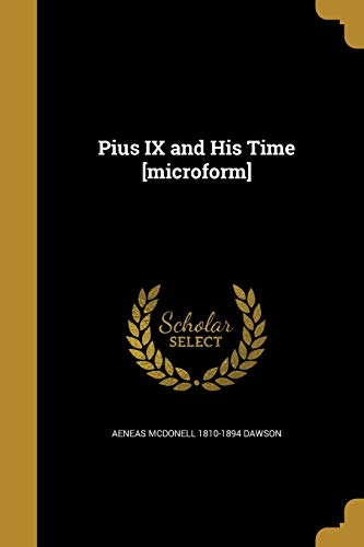 9781361130643: Pius IX and His Time [Microform]