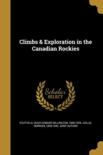 9781361342107: Climbs & Exploration in the Canadian Rockies
