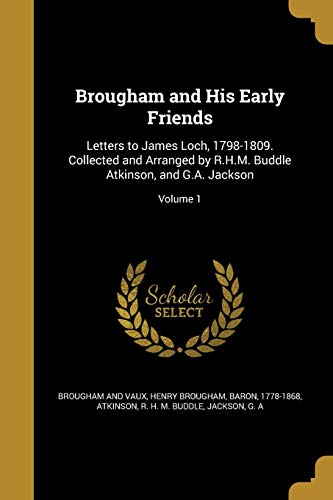 Brougham and His Early Friends: Letters to