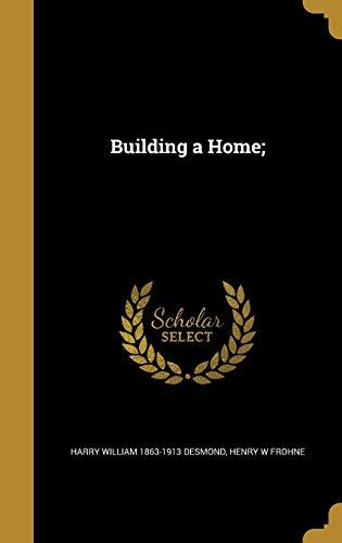 9781361527702: Building a Home;