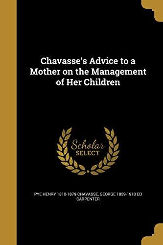 Chavasse s Advice to a Mother on: Pye Henry 1810-1879