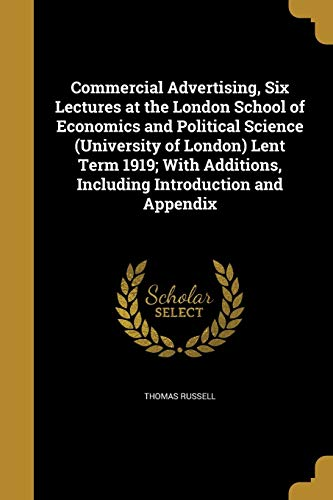 9781361623039: Commercial Advertising, Six Lectures at the London School of Economics and Political Science (University of London) Lent Term 1919; With Additions, Including Introduction and Appendix