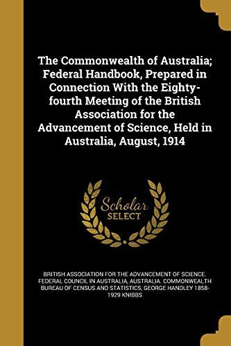 The Commonwealth of Australia; Federal Handbook, Prepared: George Handley 1858-1929