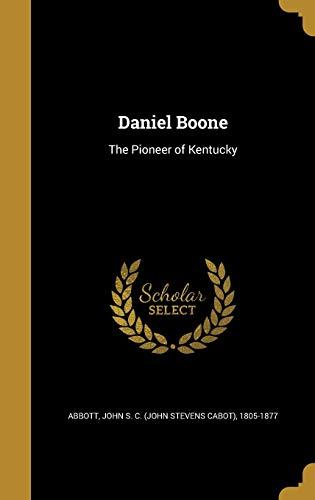 9781361691168: Daniel Boone: The Pioneer of Kentucky