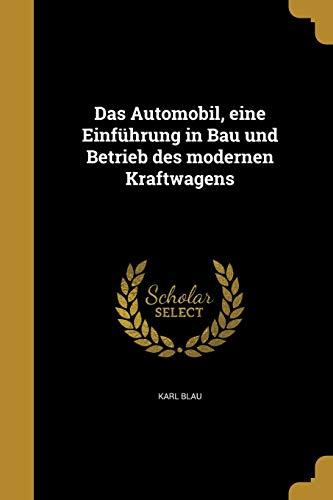 9781361701126: Das Automobil, Eine Einfuhrung in Bau Und Betrieb Des Modernen Kraftwagens (German Edition)