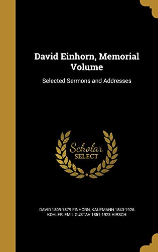 9781361712405: David Einhorn, Memorial Volume: Selected Sermons and Addresses