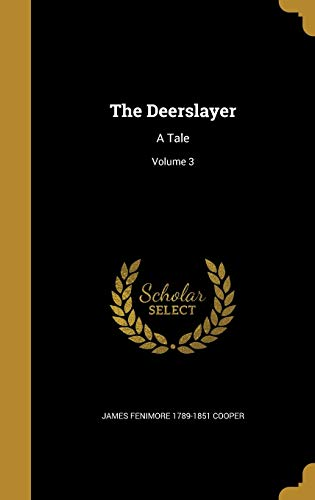 9781361737934: The Deerslayer: A Tale; Volume 3
