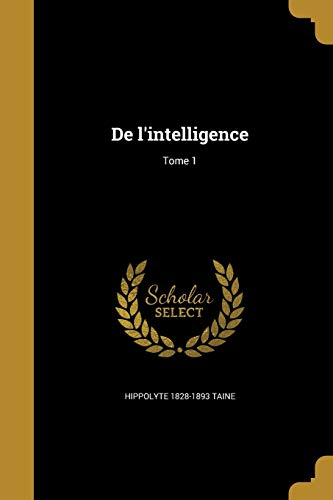 9781361750285: de L'Intelligence; Tome 1 (French Edition)