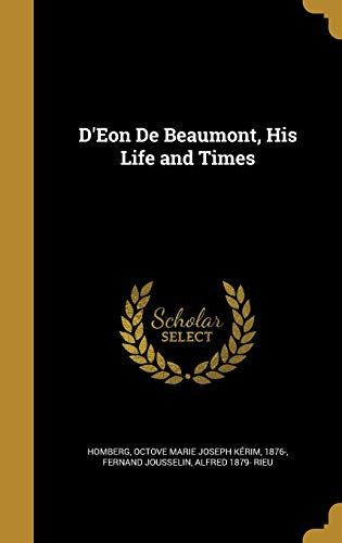 9781361761083: D'Eon De Beaumont, His Life and Times