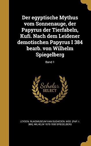 Der Egyptische Mythus Vom Sonnenauge, Der Papyrus: Wilhelm 1870-1930 Spiegelberg