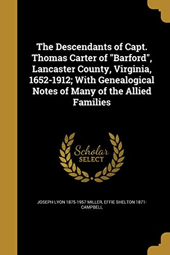 9781361778159: The Descendants of Capt. Thomas Carter of Barford, Lancaster County, Virginia, 1652-1912; With Genealogical Notes of Many of the Allied Families