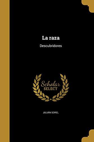 La Raza: Descubridores (Paperback): Julian Sorel