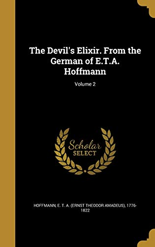 9781361810064: The Devil's Elixir. from the German of E.T.A. Hoffmann; Volume 2