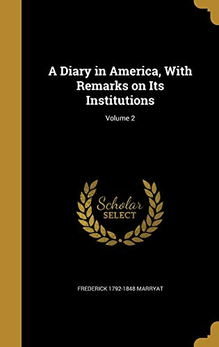 9781361818664: A Diary in America, with Remarks on Its Institutions; Volume 2