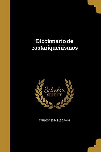 9781361824122: Diccionario de Costariquenismos (Spanish Edition)