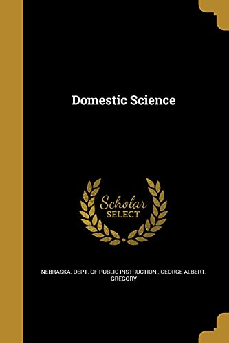 Domestic Science (Paperback): George Albert Gregory