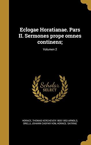 Eclogae Horatianae. Pars II. Sermones Prope Omnes: Thomas Kerchever 1800-1853