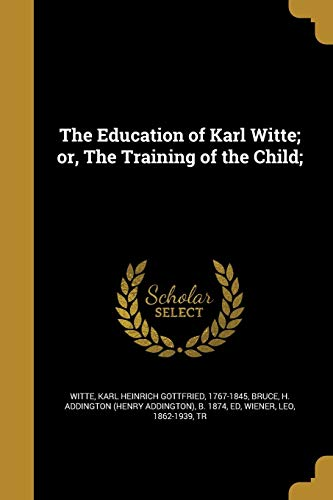 9781361985830: The Education of Karl Witte; Or, the Training of the Child;