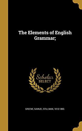 The Elements of English Grammar; (Hardback)