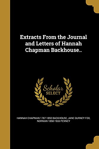 Extracts from the Journal and Letters of: Hannah Chapman 1787-1850