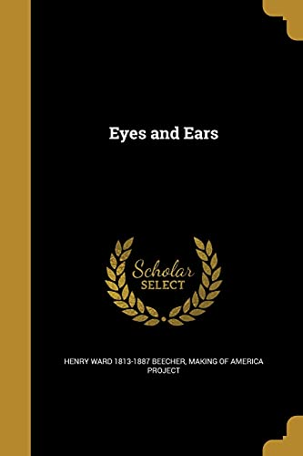 Eyes and Ears (Paperback): Henry Ward 1813-1887