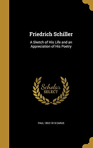 9781362092063: Friedrich Schiller: A Sketch of His Life and an Appreciation of His Poetry