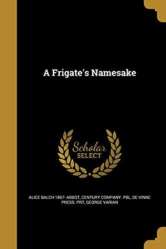 A Frigate s Namesake (Paperback): Alice Balch 1867-