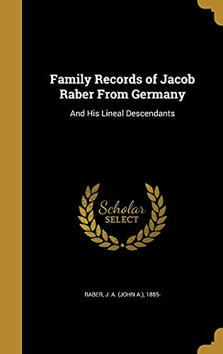 9781362142188: Family Records of Jacob Raber from Germany: And His Lineal Descendants