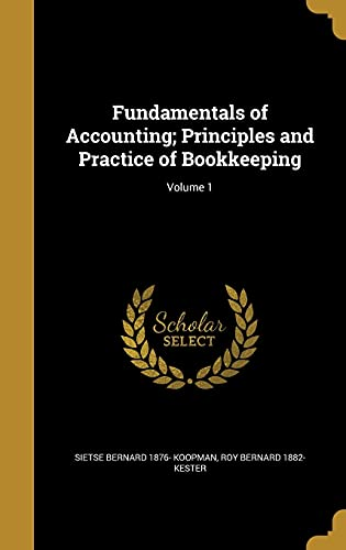 9781362167365: Fundamentals of Accounting; Principles and Practice of Bookkeeping; Volume 1