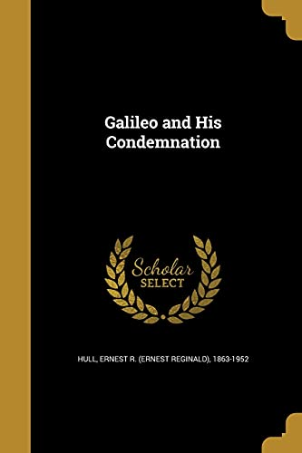 Galileo and His Condemnation (Paperback)
