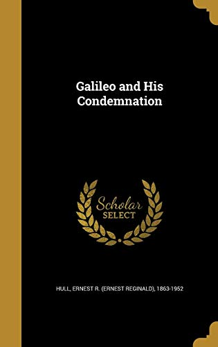 Galileo and His Condemnation
