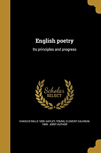 English Poetry: Its Principles and Progress (Paperback): Charles Mills 1858-