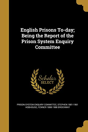 9781362232919 - Stephen 1881-1961 Hobhouse, Fenner 1888-1988 Brockway: English Prisons To-Day; Being the Report of the Prison System Enquiry Committee (Paperback) - Book