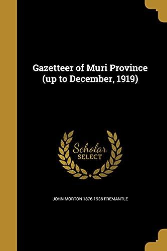 Gazetteer of Muri Province (Up to December,: John Morton 1876-1936