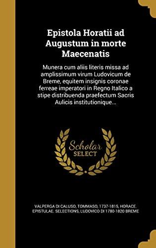 Epistola Horatii Ad Augustum in Morte Maecenatis: Breme, Ludovico Di