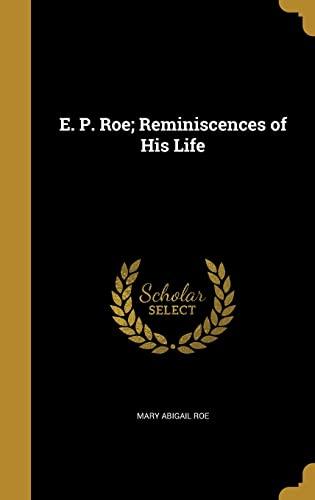 9781362315834: E. P. Roe; Reminiscences of His Life
