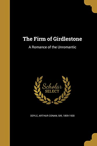 9781362316077: The Firm of Girdlestone: A Romance of the Unromantic