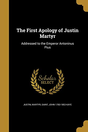 9781362319573: The First Apology of Justin Martyr