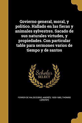 Govierno General, Moral, y Politico. Hallado En: Thomas Loriente