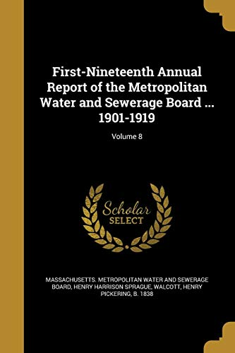 9781362350965: First-Nineteenth Annual Report of the Metropolitan Water and Sewerage Board ... 1901-1919; Volume 8