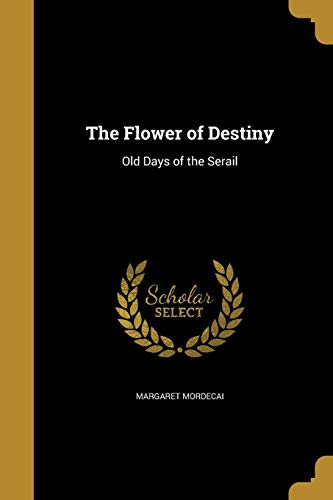 9781362394488: The Flower of Destiny
