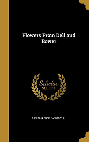 Flowers from Dell and Bower (Hardback)