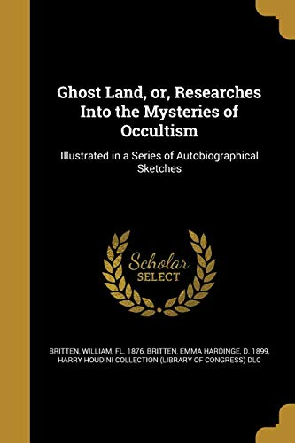 9781362406372: Ghost Land, Or, Researches Into the Mysteries of Occultism