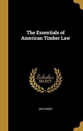 9781362433941: The Essentials of American Timber Law