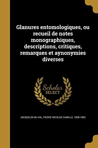 Glanures entomologiques, ou recueil de notes monographiques,: Jacquelin Du Val,
