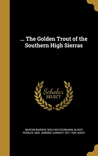 the Golden Trout of the Southern High: Barton Warren 1853-1932
