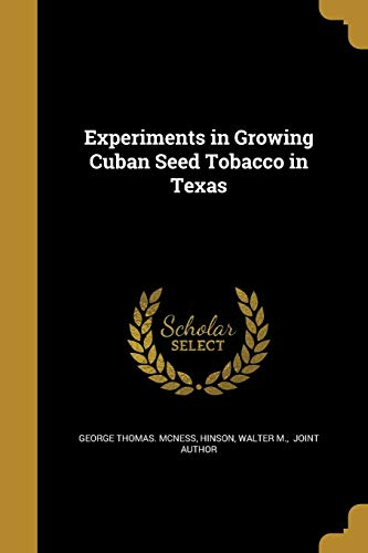 9781362561583: Experiments in Growing Cuban Seed Tobacco in Texas
