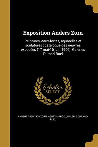 Exposition Anders Zorn: Peintures, Eaux-Fortes, Aquarelles Et: Anders 1860-1920 Zorn,