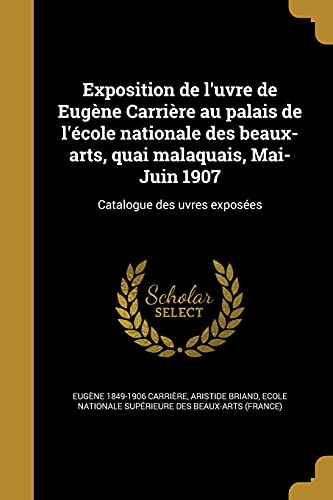 Exposition de L Uvre de Eugene Carriere: Eugene 1849-1906 Carriere,
