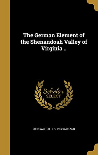 9781362600343: The German Element of the Shenandoah Valley of Virginia ..